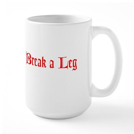 Break a Leg Large Mug