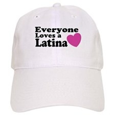 Everyone Loves a Latina Baseball Cap