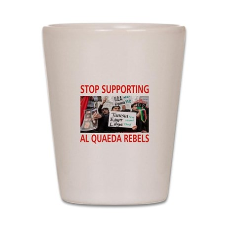 OBAMA HELPING AL QUAEDA Shot Glass