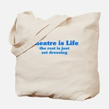 Theatre is Life Tote Bag