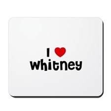 I * Whitney Mousepad