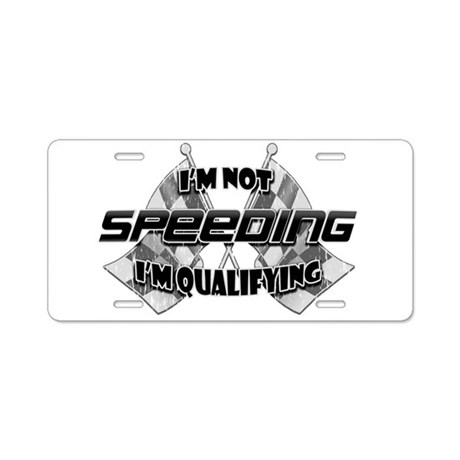 I'm Not Speeding Aluminum License Plate
