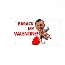 Barack my Valentine Aluminum License Plate