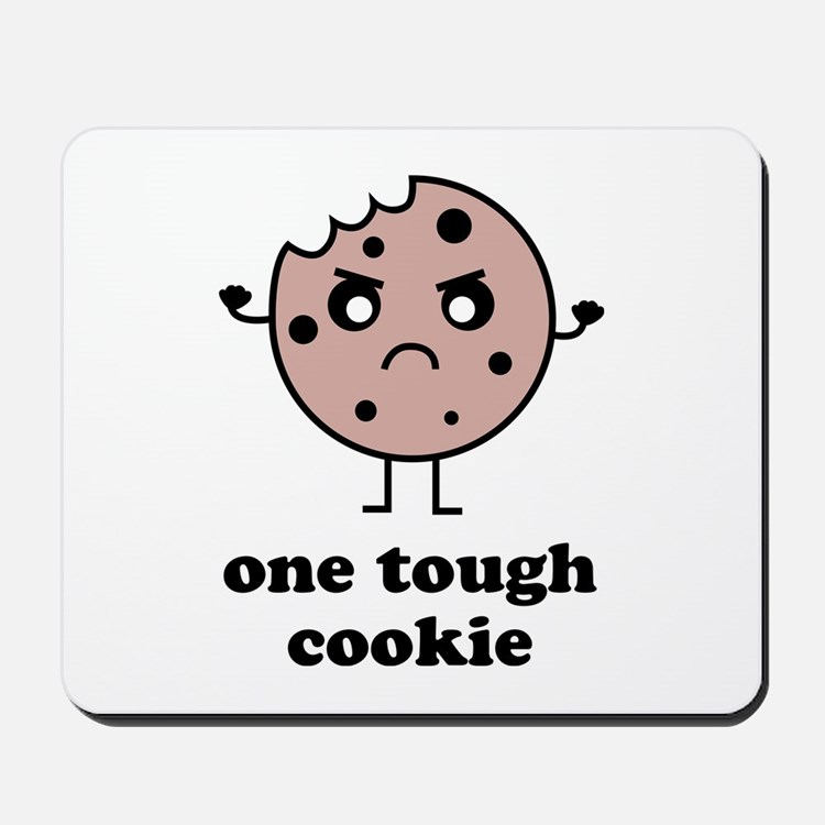 One Tough Cookie Mousepad