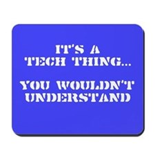 Tech Thing Mousepad