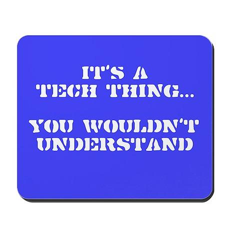 Tech Thing Mousepad