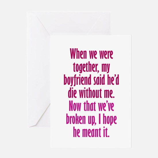 Ex-Boyfriend Would Die Greeting Card
