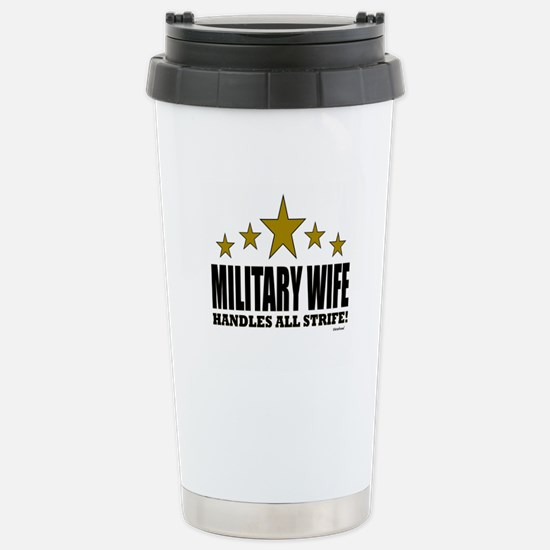 Military Wife Handles All Strife Stainless Steel T