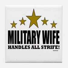 Military Wife Handles All Strife Tile Coaster