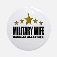 Military Wife Handles All Strife Ornament (Round)