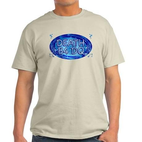 Death B4 DQ Light T-Shirt