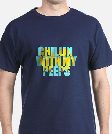 Chillin With My Peeps T-Shirt