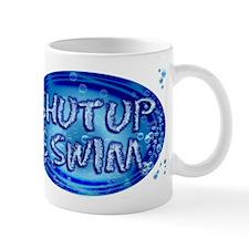 shut up & swim Mug