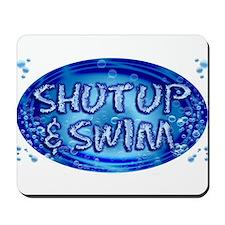 shut up & swim Mousepad
