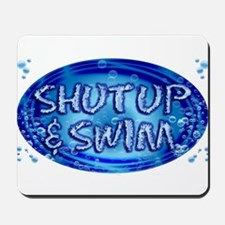 shut up & swim Mousepad