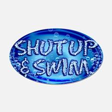 shut up & swim 22x14 Oval Wall Peel