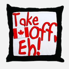 Take Off, Eh! Throw Pillow