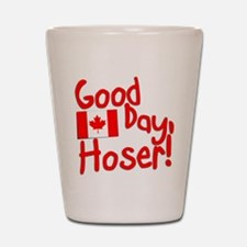 Good Day, Hoser! Shot Glass
