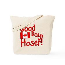 Good Day, Hoser! Tote Bag