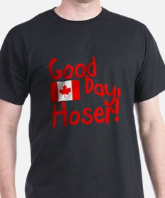 Good Day, Hoser! T-Shirt