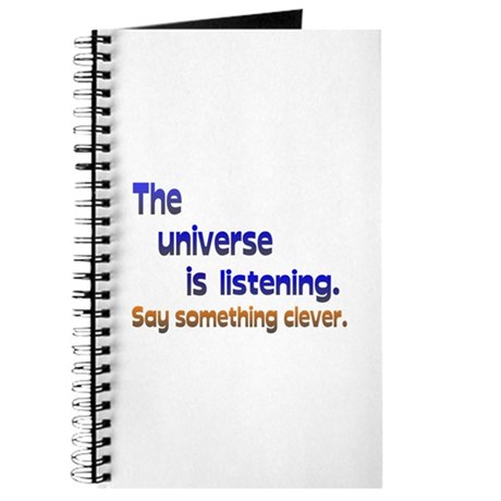 Universe is Listening Be Clever Journal