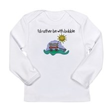 I'd Rather be with Bubbie Long Sleeve Infant T-Shi