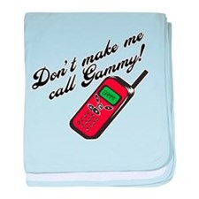 Don't Make Me Call Gammy! baby blanket