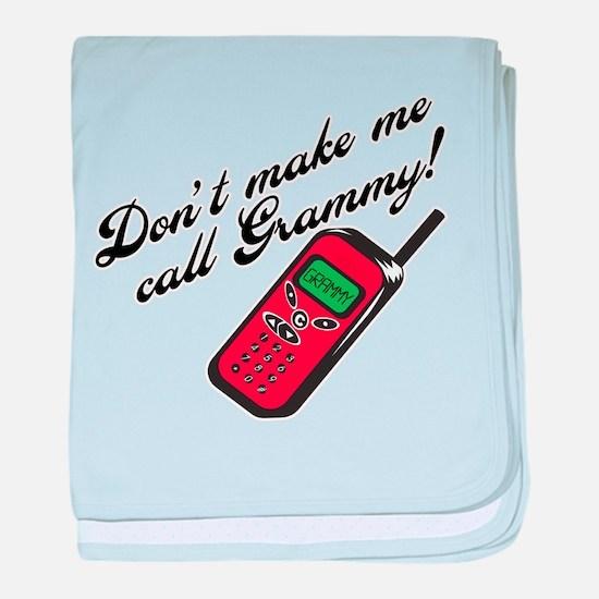 Don't Make Me Call Grammy! baby blanket