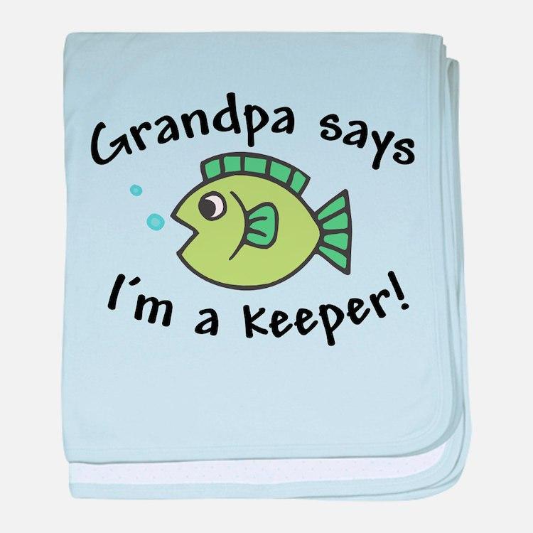 Grandpa Says I'm a Keeper baby blanket