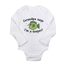 Grandpa Says I'm a Keeper Long Sleeve Infant Bodys