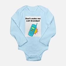 Don't Make Me Call Grandpa! 1 Long Sleeve Infant B