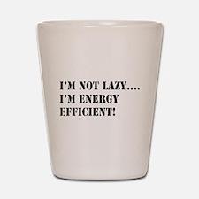 I'm energy efficient! Shot Glass