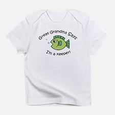 Great Grandma Says I'm a Keep Infant T-Shirt