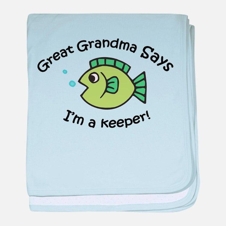 Great Grandma Says I'm a Keep baby blanket