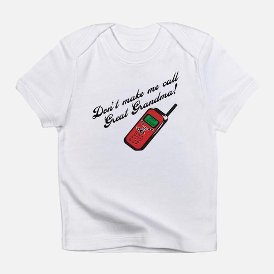 Don't Make Me Call Great Gran Infant T-Shirt
