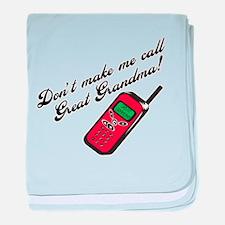 Don't Make Me Call Great Gran baby blanket
