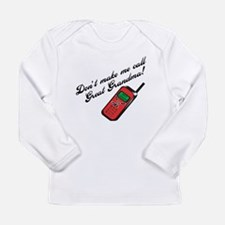 Don't Make Me Call Great Gran Long Sleeve Infant T