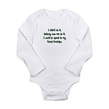 Want to Speak to Great Grandp Long Sleeve Infant B