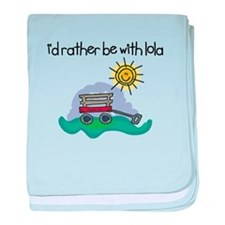 I'd Rather be with Lola baby blanket