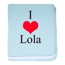 I Love (Heart) Lola baby blanket