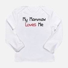 My Mammaw Loves Me Long Sleeve Infant T-Shirt