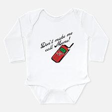 Don't Make Me Call Meme Long Sleeve Infant Bodysui