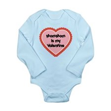 Mom Mom is My Valentine Long Sleeve Infant Bodysui
