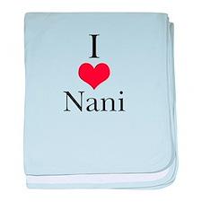 I Love (Heart) Nani baby blanket