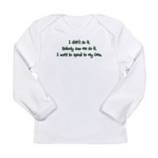 Want to Speak to Oma Long Sleeve Infant T-Shirt