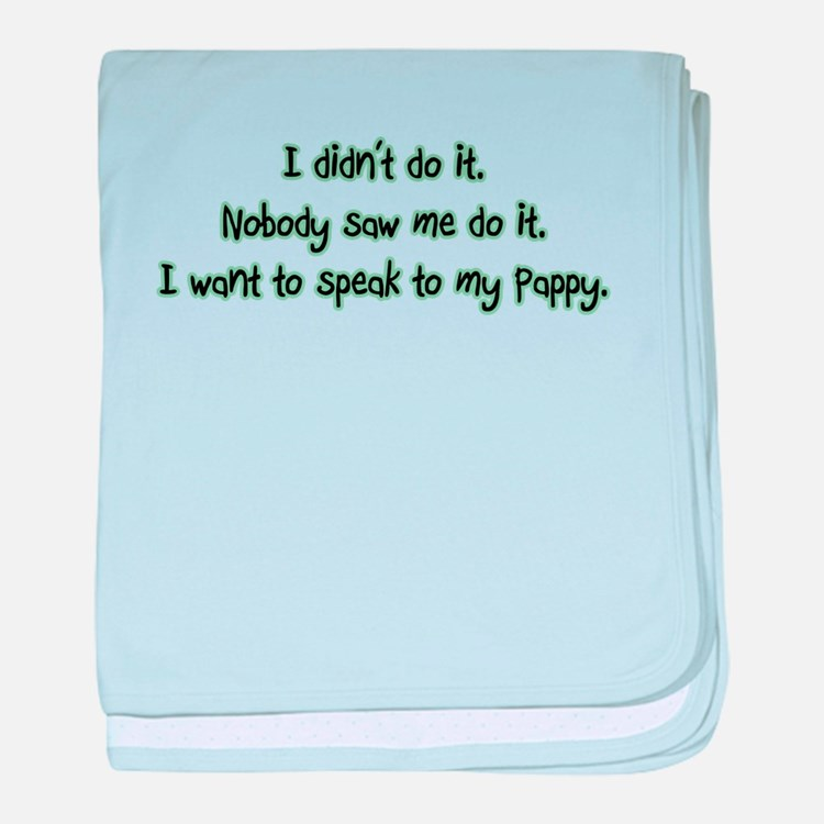 Want to Speak to Pappy baby blanket