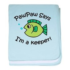 PawPaw Says I'm a Keeper! baby blanket