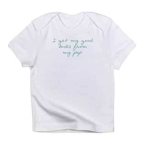 Get my Looks from Pop Infant T-Shirt
