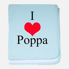 I Love (Heart) Poppa baby blanket