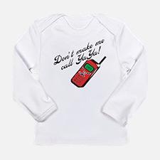 Don't Make Me Call Yaya Long Sleeve Infant T-Shirt